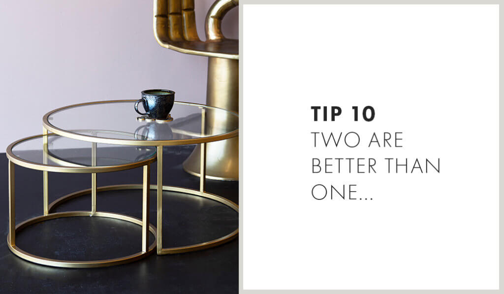 Tip 10: two are better than one.