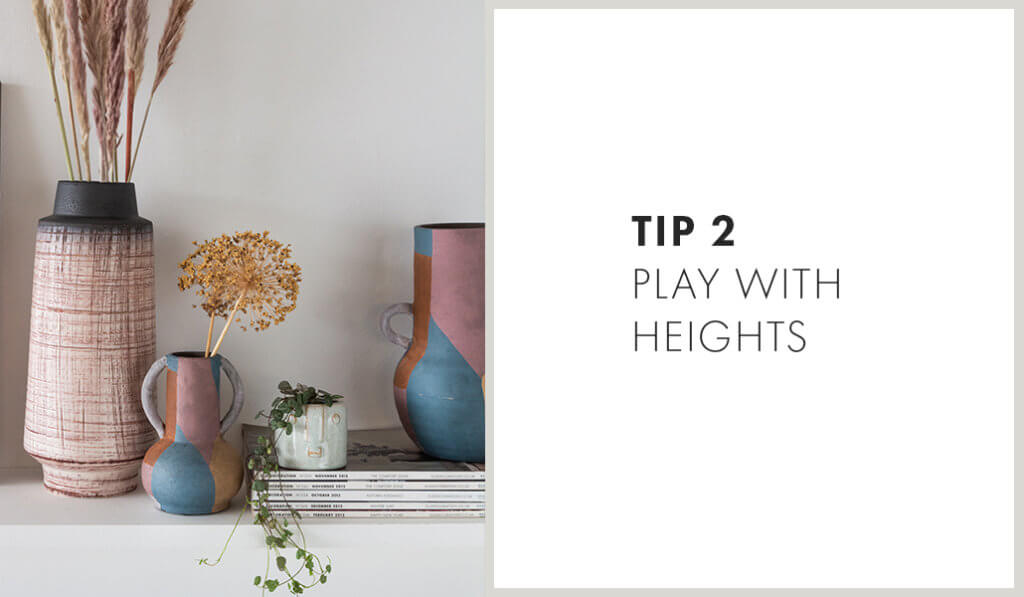 Tip 2: Play with heights
