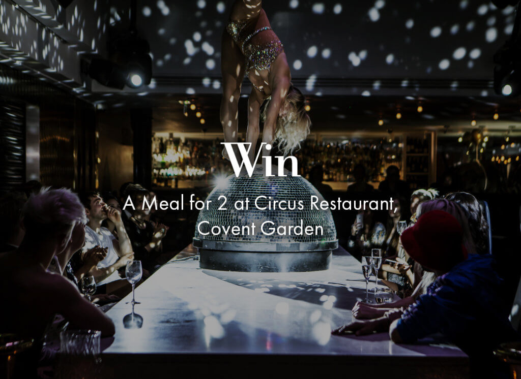 Win: A meal for 2 at circus restaurant in covent garden